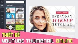 Hướng dẫn thiết kế Thumbnail YouTube online miễn phí