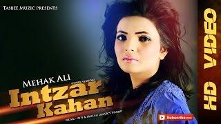 Download Hindi Video Songs - Mehak Ali - Intzar Kahan [Cover Version]