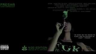 Fresha Got The Kush - Kush Chronicles: 4/20 Edition (Mixtape)