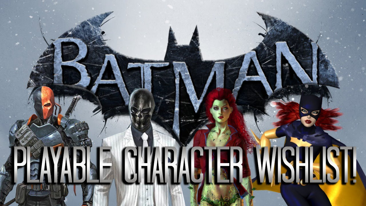 Batman Arkham Origins: Playable Character Wishlist! - YouTube