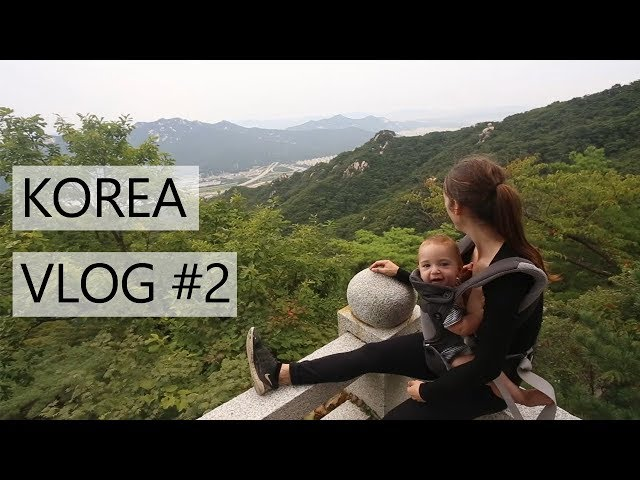Beautiful Hike in Seoul, Korea with 6 months old Baby | FAMILY TRAVEL VLOGS