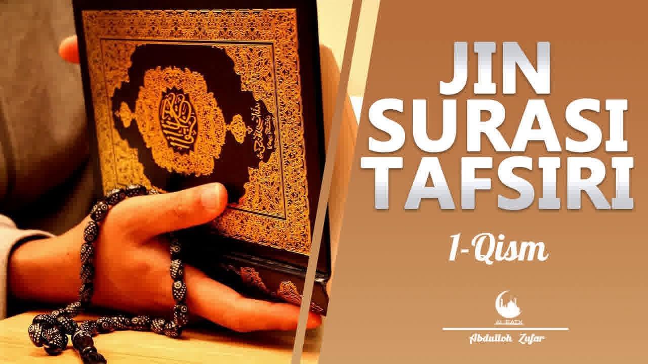 Jin Surasining Tafsiri 1-dars I Abdulloh Zufar MyTub.uz