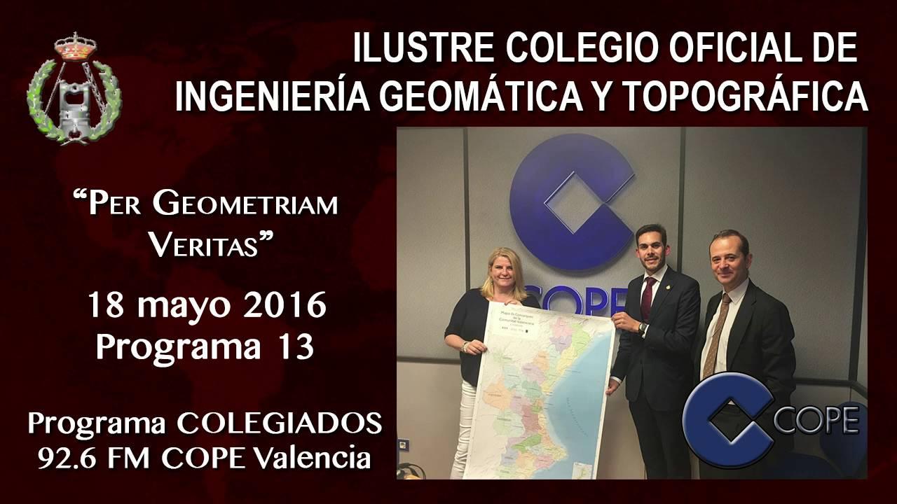Hablando De Geomática 18 05 2016 Programa 13 Colegiados Del