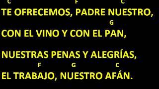 CANTOS PARA MISA - TE OFRECEMOS PADRE NUESTRO - OFERTORIO - LETRA Y ACORDES