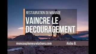 Comment vaincre le découragement quand la promesse de restauration du mariage tarde à s'accomplir?