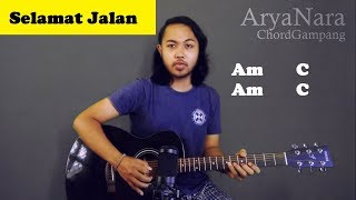 Chord Gampang (Selamat Jalan - Tipe-X) by Arya Nara (Tutorial Gitar) Untuk Pemula