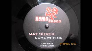 "Mat Silver ""Come with me"" Club Mix (Vinyl Rip)"