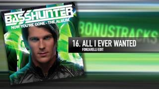 16. Basshunter - All I Ever Wanted (Fonzarelli Edit)