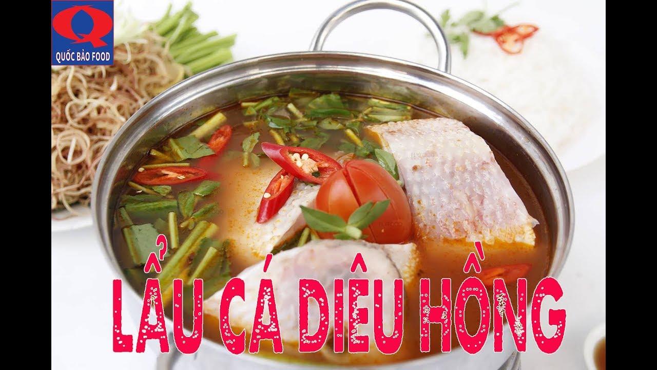 Lẩu cá Diêu Hồng Ngon mà đơn giản nhất/ quốc bảo food