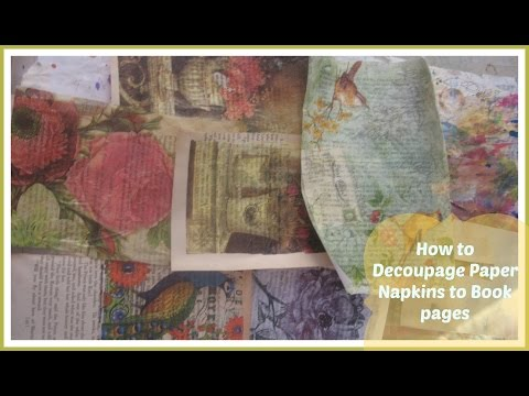How Decoupage Paper Napkins To Book Pages /Mixed Media Napkin Art project