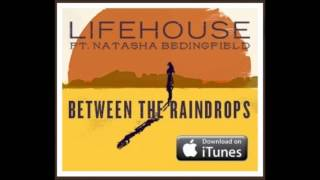 Lifehouse feat. Natasha Bedingfield - Between the Raindrops (New Single 2012)