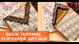 Quick Tutorial for Flip Cover Gift Box