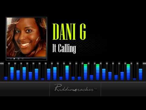 Dani G - It Calling [Soca 2013]
