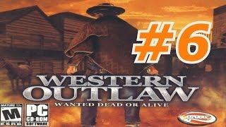 Western Outlaw: Wanted Dead Or Alive - Walkthrough Part 6