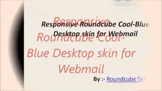Responsive Roundcube Cool Blue Desktop skin for Webmail