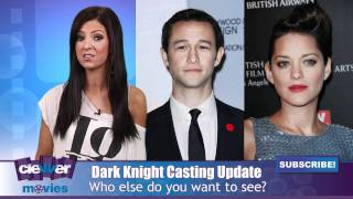 Joseph Gordon-Levitt & Marion Cotillard Officially Join 'The Dark Knight Rises'