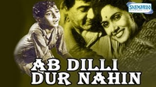 Ab Dilli Dur Nahin (1957) - Full Movie In 15 Mins - Motilal - Sulochana Latakr - Master Romi