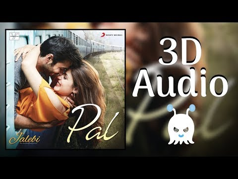 Pal – Jalebi | Arijit Singh | 3D Audio | Surround Sound | Use Headphones 👾