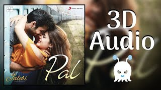 Pal – Jalebi   Arijit Singh   3d Audio   Surround