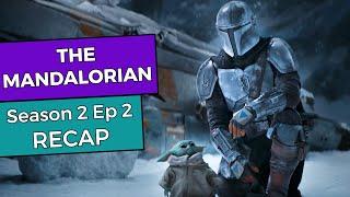 The Mandalorian: Season 2 Episode 2 RECAP