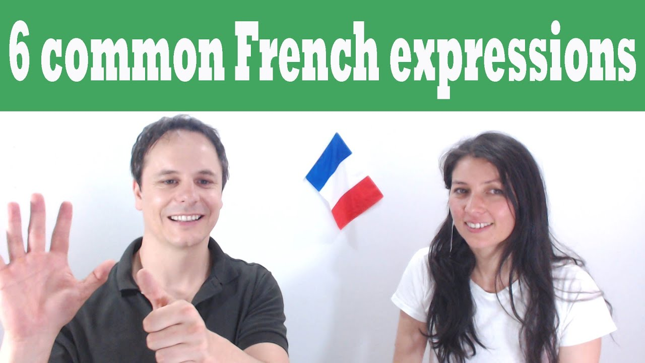 Six common French expressions - YouTube