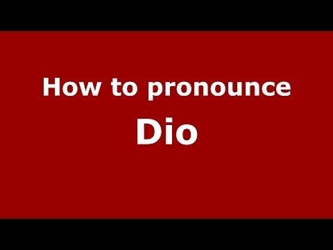 How to Pronounce Dio - PronounceNames.com