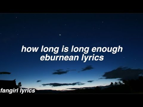 how long is long enough? || eburnean lyrics