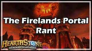 [Hearthstone] The Firelands Portal Rant