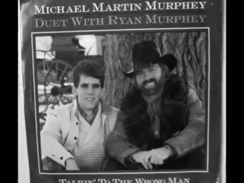 Michael Martin Murphey --Talkin' To The Wrong Man ( with Ryan Murphey)