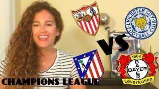 CHAMPIONS LEAGUE- VUELTA OCTAVOS DE FINAL- LEICESTER vs SEVILLA - ATLÉTICO vs B. LEVERKUSEN