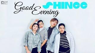 SHINee (샤이니) - Good Evening (데리러 가) Full Dance Cover (댄스커버)