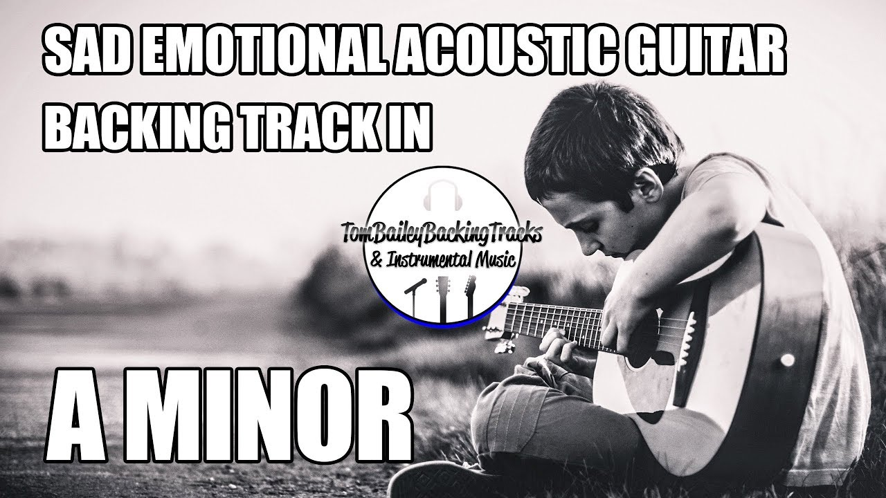 sad emotional acoustic guitar backing track in a minor youtube. Black Bedroom Furniture Sets. Home Design Ideas