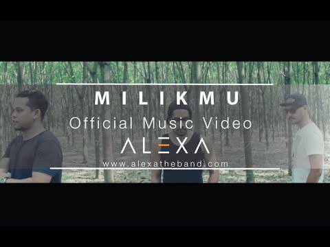 ALEXA - MILIKMU (OFFICIAL MUSIC VIDEO)