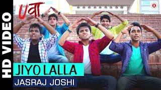 Jiyo Lalla Video Song - Uvaa