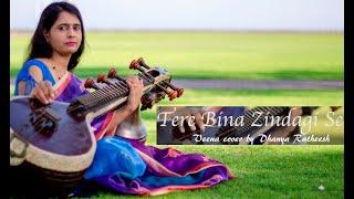 Tere Bina Zindagi Se | Veena Cover | Dhanya Ratheesh