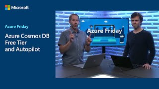 Azure Cosmos DB Free Tier and Autopilot | Azure Friday