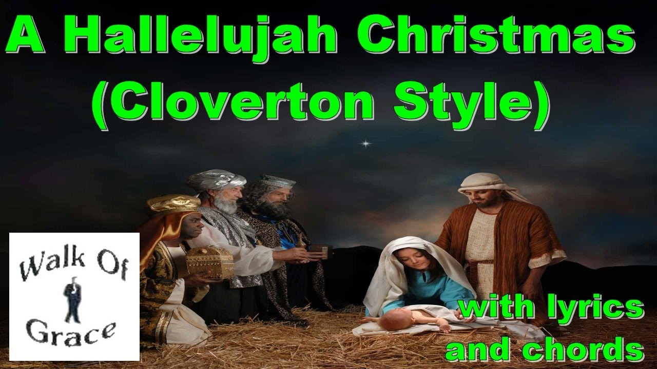 Hallelujah Christmas Version (Cloverton Cover) with lyrics and ...