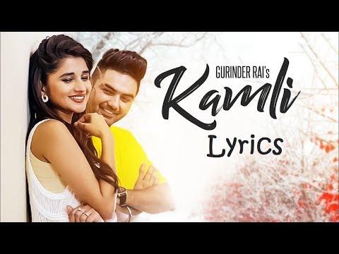 KAMLI LYRICS - Gurinder Rai and Preet Hundal   Latest Punjabi Song Lyrics