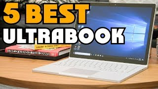 ✅ Top 5: Best Ultrabook Reviews Of 2019 | Best Budget Ultrabook (Buying Guide)