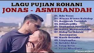 Lagu Pujian Rohani Kristen Terbaik - Jonas & Asmirandah