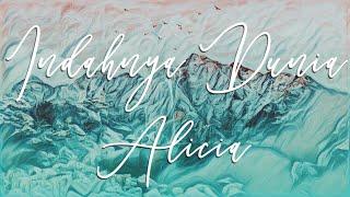 Indahnya Dunia - Alicia lirik lagu