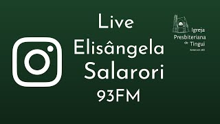 Live com Elisangela  Salaroli da 93 FM