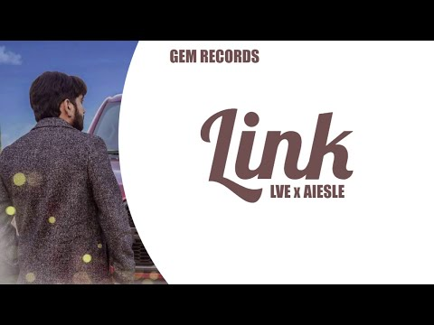 Link -  Lve x Aiesle II Latest Punjabi Song 2018 II Gem Records