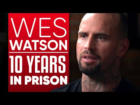 WES WATSON - 10 YEARS IN PRISON: How Jail Taught Me Appreciation, Gratitude & Discipline | Part 1/2