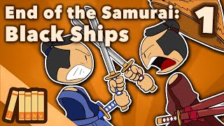 End of the Samurai - Black Ships - Extra History - #1