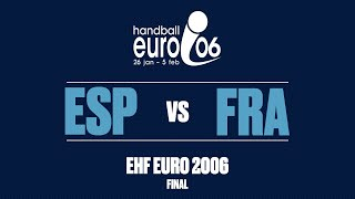 RE LIVE Spain vs France Final Men s EHF EURO 2006