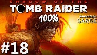 Zagrajmy w Shadow of the Tomb Raider (100%) odc. 18 - Ukryte miasto