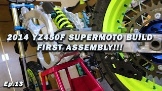 YZ450F Supermoto Build: FIRST ASSEMBLY! Ep. 13