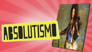 El Absolutismo - Historia - Educatina