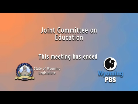 Wyoming Legislative Joint Committee on Education 2018, Day 1, November 27